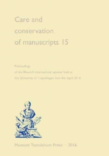 Care and conservation of manuscripts 15, Paperback Book
