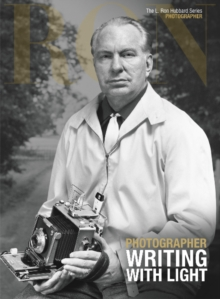 L. Ron Hubbard: Photographer : Writing with Light, Hardback Book
