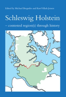 Schleswig Holstein : Contested Region Through History, Paperback Book