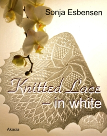 Knitted Lace - In White, Paperback / softback Book