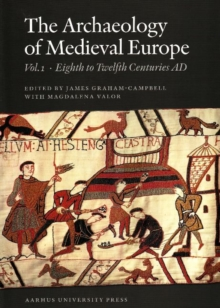 Archaeology of Medieval Europe : Volume 1: Eighth to Twelfth Centuries, Paperback Book