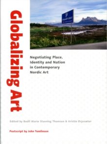 Globalizing Art : Negotiating Place, Identity & Nation in Contemporary Art, Paperback / softback Book