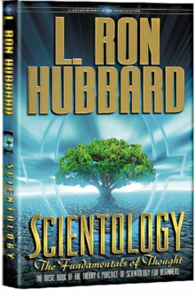 Scientology: The Fundamentals of Thought : The Basic Book of the Theory & Practice of Scientology for Beginners, Hardback Book