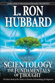 Scientology: The Fundamentals of Thought : The Basic Book of the Theory & Practice of Scientology for Beginners, Paperback / softback Book
