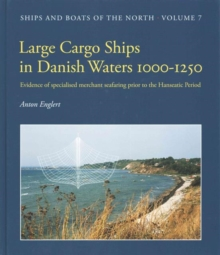 Large Cargo Ships in Danish Waters 1000-1250, Hardback Book