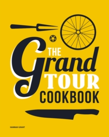 The Grand Tour Cookbook, Hardback Book