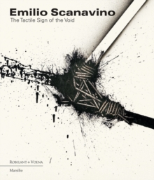 Emilio Scanavino : The Tactile Sign of the Void, Hardback Book