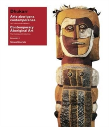 Dhukkar: Contemporary Aboriginal Art : The Knoblauch Collection, Paperback Book
