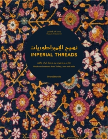 Imperial Threads: Motifs and Artisans from Turkey, Iran and India, Hardback Book