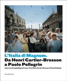 Magnum's Italy : From Henri Cartier-Bresson to Paolo Pellegrin, Paperback Book