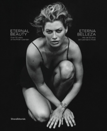 Eternal Beauty : Over 50 Years of the Pirelli Calendar, Hardback Book
