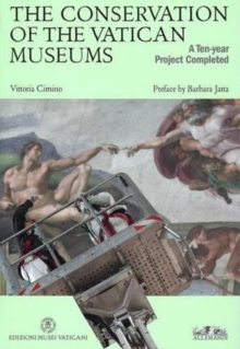 The Conservation of the Vatican Museums : A Ten Year Project Completed, Paperback Book