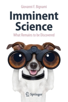 Imminent Science : What Remains to be Discovered, Paperback Book