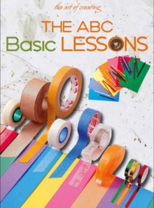 The Art of Creating : ABC Basic Lessons, Paperback Book