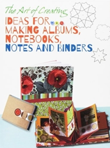 Ideas for Making Albums, Notebooks, Notes and Binders, Paperback Book