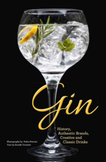 Gin : Creative and Classic Gins, Hardback Book