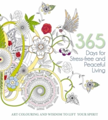 365 Days for Stress-Free and Peaceful Living : A Creative Colouring Book, Paperback Book