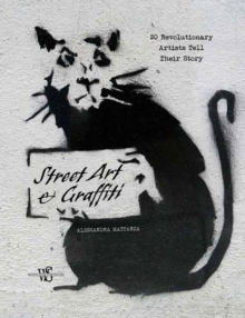 Street Art: Famous Artists Talk About Their Vision, Hardback Book