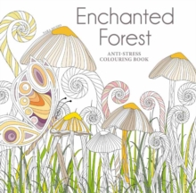 Enchanted Forest : Anti-Stress Colouring Book, Paperback Book