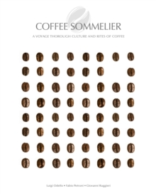 Coffee Sommelier : A Voyage Through Culture and Rites of Coffee, Hardback Book