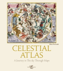 Celestial Atlas : A Journey in the Sky Through Maps, Hardback Book
