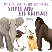 Small and Big Animals : My First Book of English Words, Board book Book
