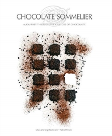 Chocolate Sommelier: A Journey Through the Culture of Chocolate, Hardback Book