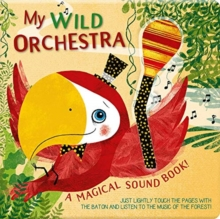 My Wild Orchestra: A Magical Sound Book, Board book Book
