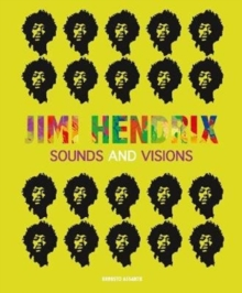 Jimi Hendrix : Sounds and Visions, Hardback Book