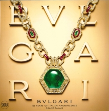 Bulgari : 125 Years of Italian Magnificence: Grand Palais, Hardback Book