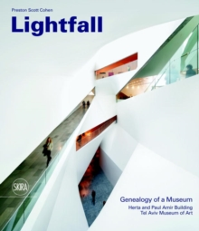 "Lightfall: Genealogy of a Museum : ""Paul and Herta Amir Building, Tel Aviv Museum of Art"", Hardback Book"