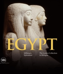 Egypt: Millenary Splendour: The Leiden Collection in Bologna, Hardback Book