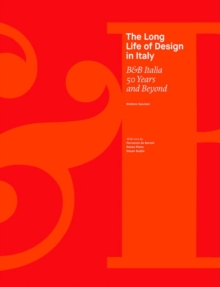 The Long Life of Design in Italy: B&B Italia 50 Years and Beyond, Hardback Book