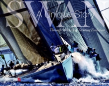 Swan: A Unique Story: Through 50 Years of Yachting Evolution, Hardback Book
