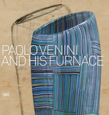 Paolo Venini and His Furnace, Hardback Book