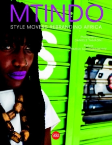 MTINDO: Style Movers Rebranding Africa : Style Movers Rebranding Africa, Hardback Book