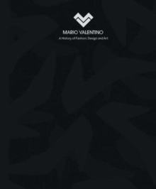 Mario Valentino : A History of Fashion, Design and Art, Hardback Book