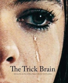 The Trick Brain : Selections from the Tony and Elham Salame Collection Aishti Foundation, Hardback Book