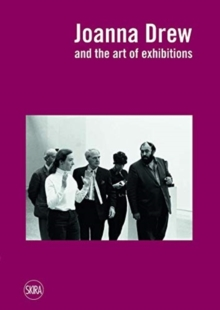 Joanna Drew: and the Art of Exhibitions, Paperback / softback Book