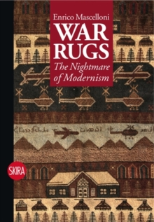 War Rugs : The Nightmare of Modernism, Paperback Book