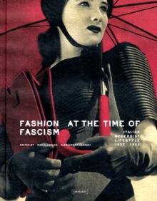Fashion At Time of Fascism : Italian Modernist Lifestyle 1922-1943, Hardback Book