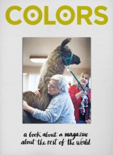 Colors: A book about a magazine about the rest of the world, Hardback Book