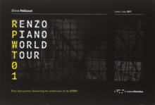 Renzo Piano World Tour 01 : Forty days journey discovering the architecture of the RPBW, Paperback / softback Book