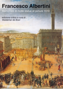 Francesco Albertini : Memorial of Many Statues and Paintings in the Famous City of Florence, Paperback Book