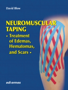 NeuroMuscular Taping: Treatment of Edemas, Hematomas, and Scars, Hardback Book