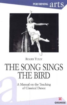 On the Teaching of Classical Dance : A Manual, Paperback / softback Book