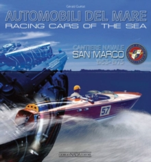 Racing Cars of the Sea: Cantiere Navale San Marco 1953-1975, Hardback Book