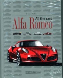 Alfa Romeo : All the Cars, Hardback Book