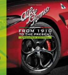Alfa Romeo From 1910 to the present : Updated Edition, Hardback Book