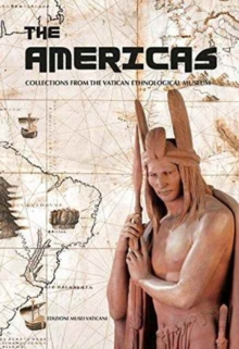The Americas : Collections from the Vatican Ethnological Museum, Paperback Book